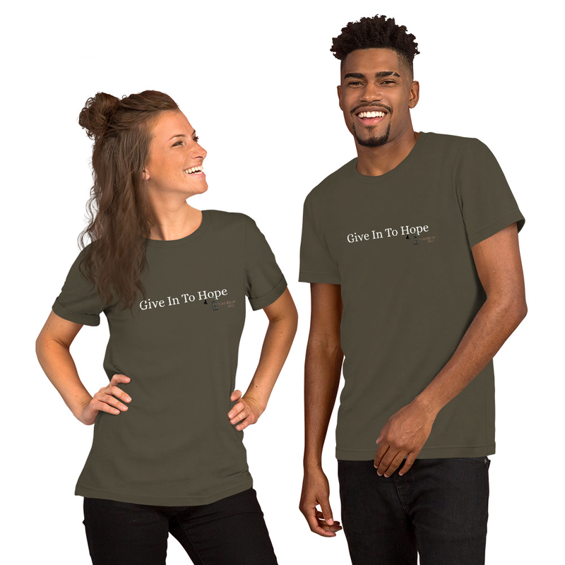 """""""GIVE IN TO HOPE"""" Short-Sleeve Unisex T-Shirt"""