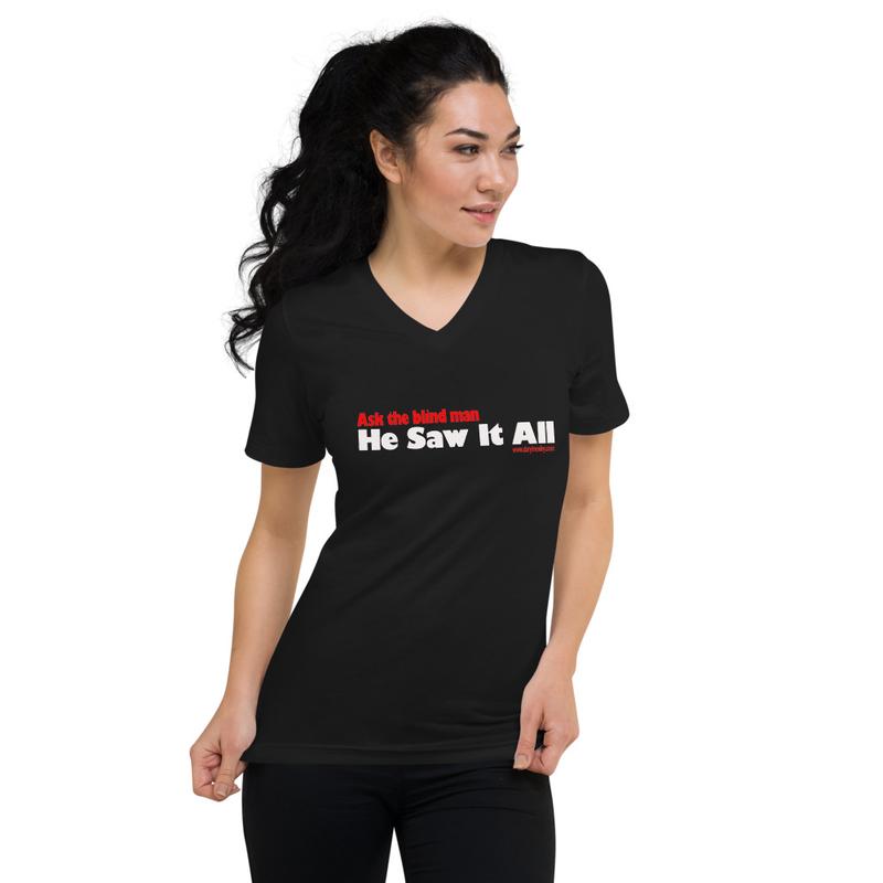 Ask the Blind Man- V-Neck T-Shirt