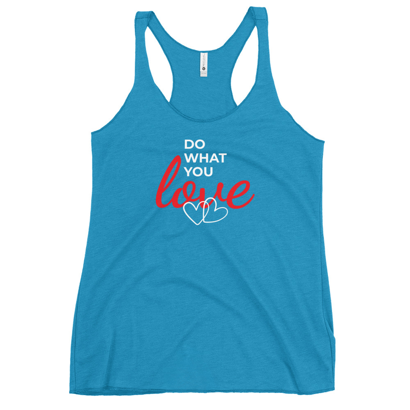 """Do What You Love"" Women's Racerback Tank"