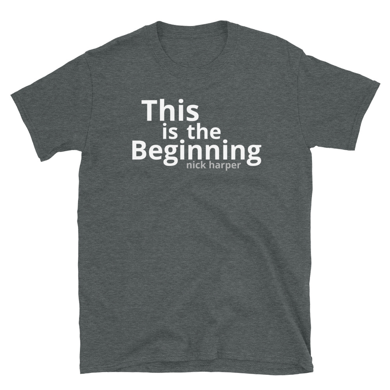 This Is The Beginning Unisex T-Shirt