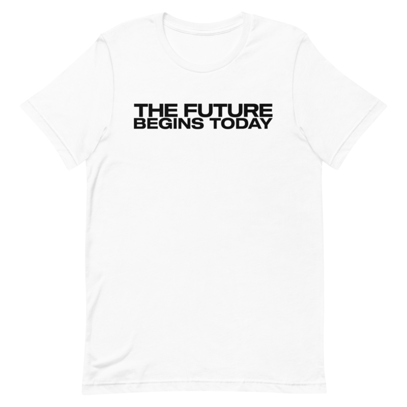 """Limited Edition """"The Future Begins Today"""" White T"""