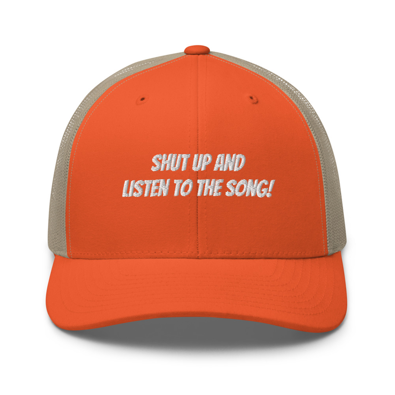 shut up and listen trucker hat