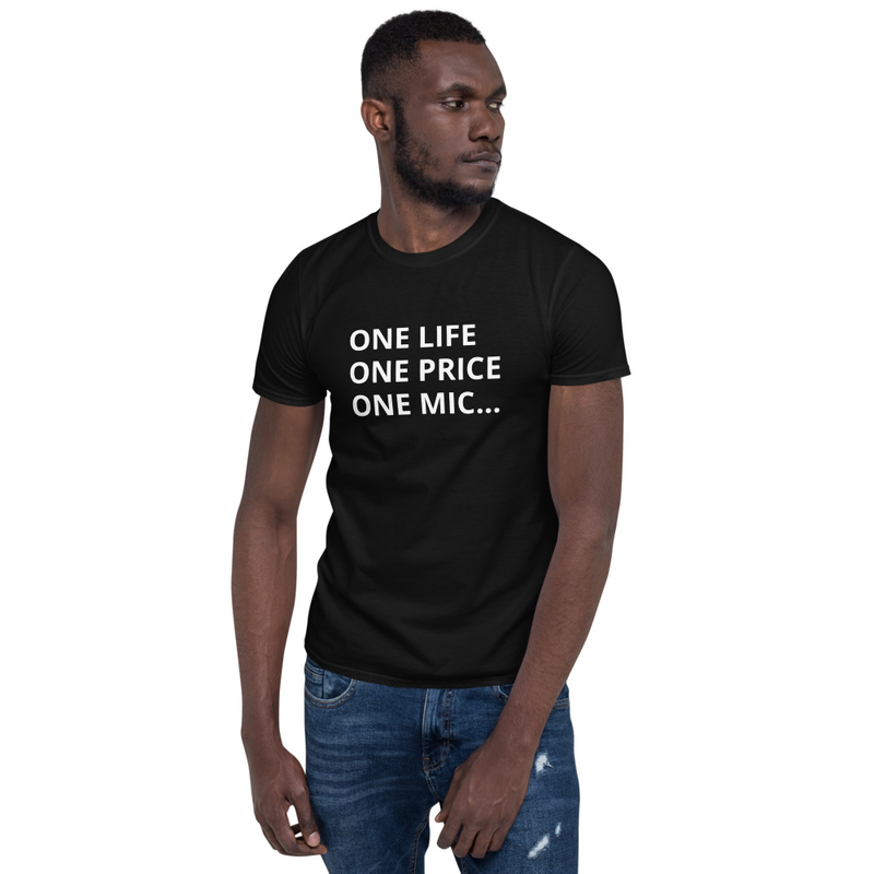 One Life, One Price T-Shirt