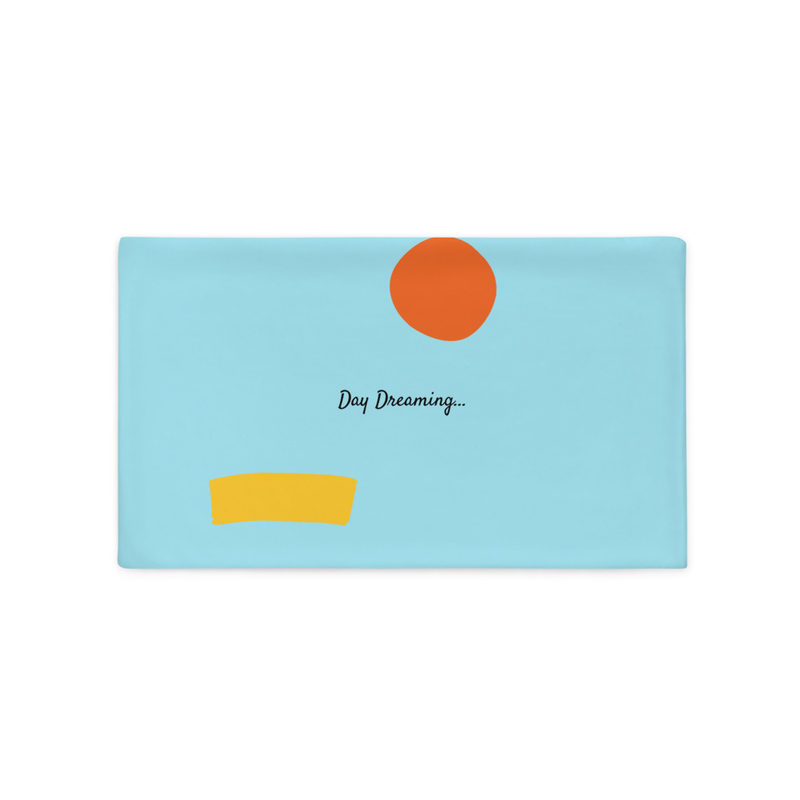Day Dreaming Pillow Case