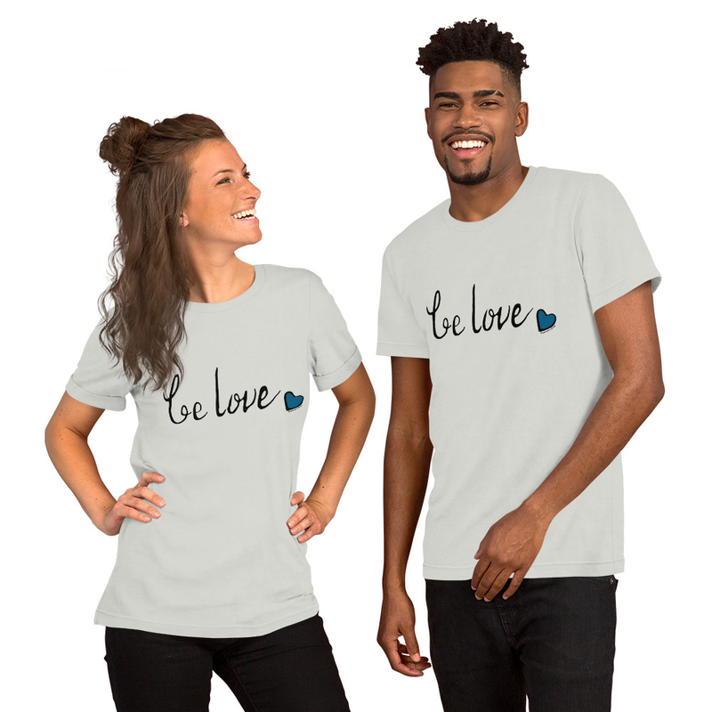 Be Love Short-Sleeve Unisex T-Shirt (Choose Color)