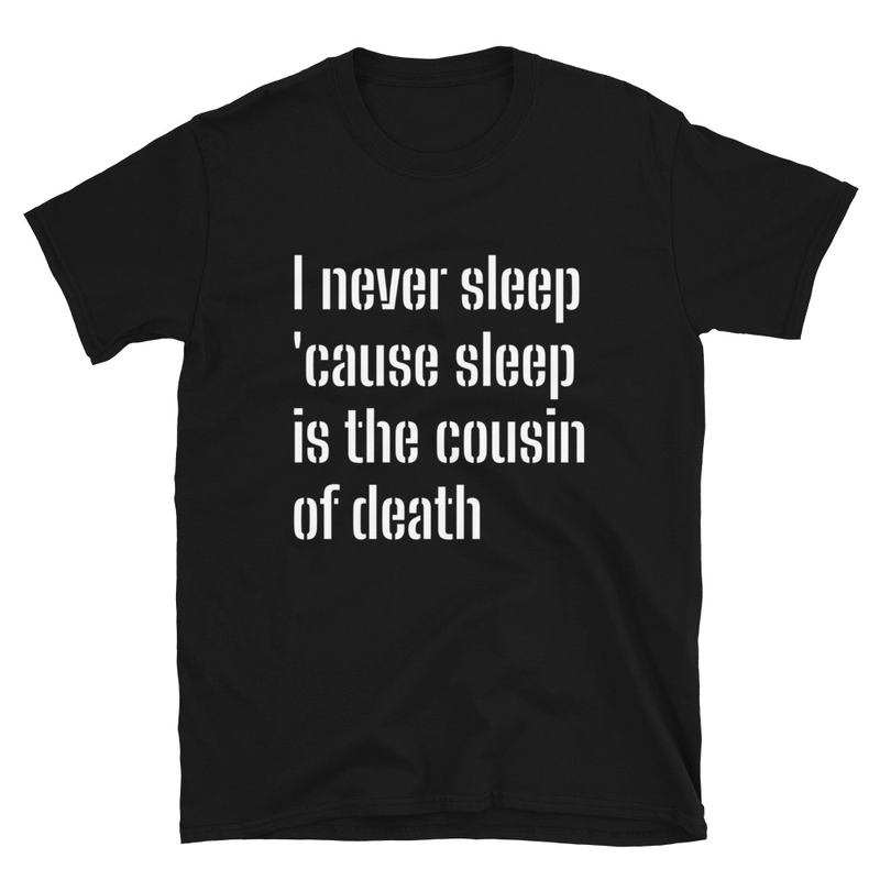 Black / S Sleep is the cousin of death   S/S
