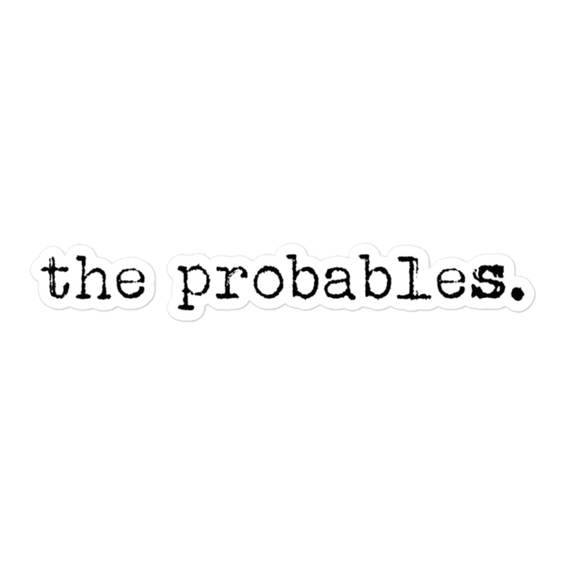 the probables. Stickers
