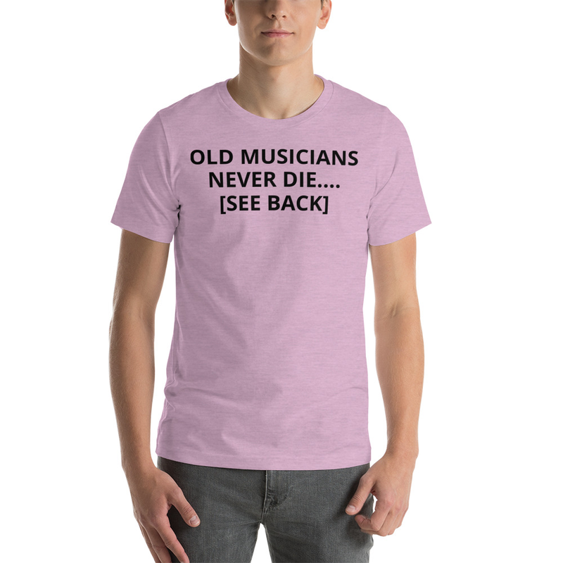 OLD MUSICIANS Never Die -  Short-Sleeve Unisex T-Shirt