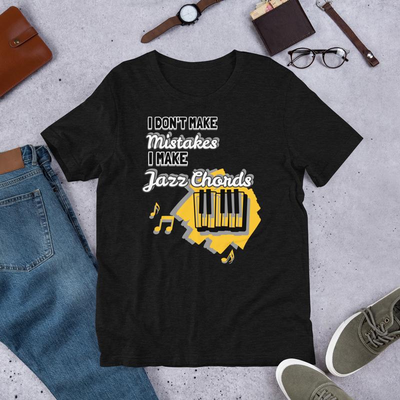 I Don't Make Mistakes, I Make Jazz Chords Dark Colors Piano Shirt (Unisex Staple T-Shirt - Bella + Canvas 3001)