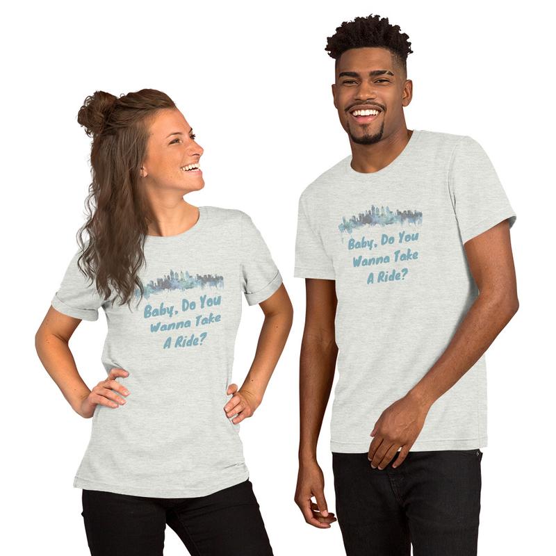 Short-Sleeve Unisex T-Shirt - Baby Do You Wanna Take A Ride