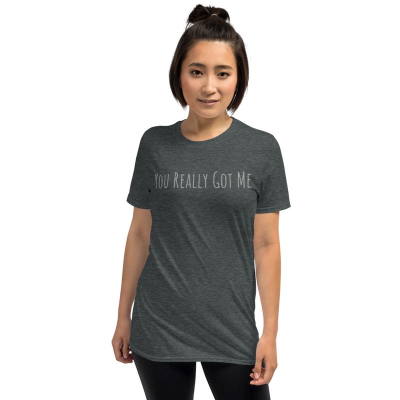 You Really Got Me Short-Sleeve Unisex T-Shirt