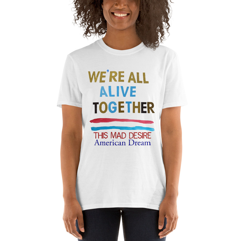 TMD We're All Alive Together Short-Sleeve Unisex T-Shirt