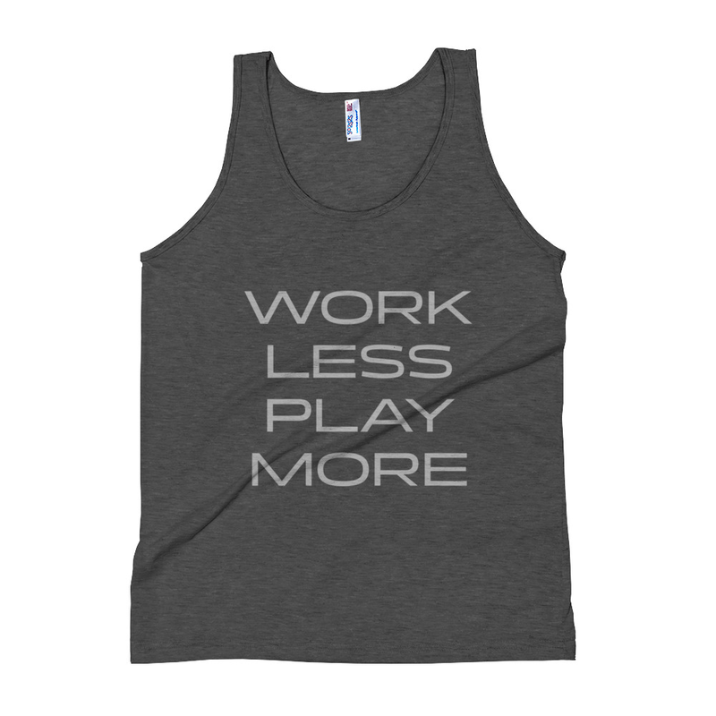 WORK LESS PLAY MORE Unisex Tank Top