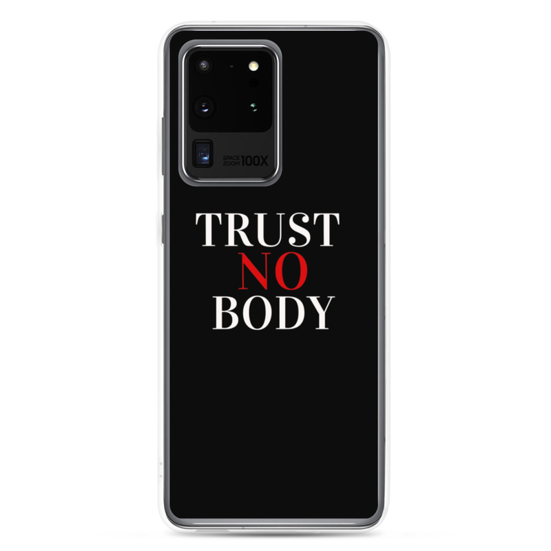 Trust No Body Samsung Case