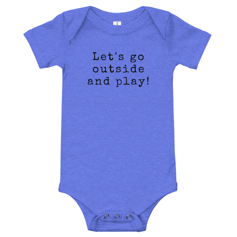 Let's Go Outside and Play- Onesie