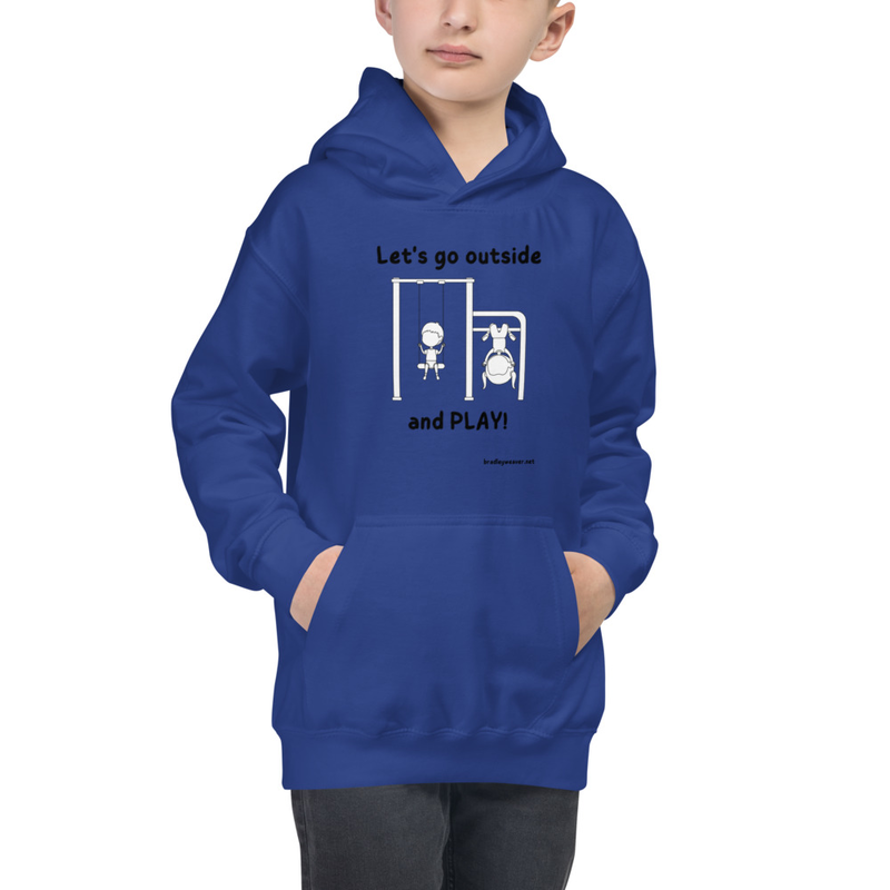Let's Go Outside and Play- Kids Hoodie