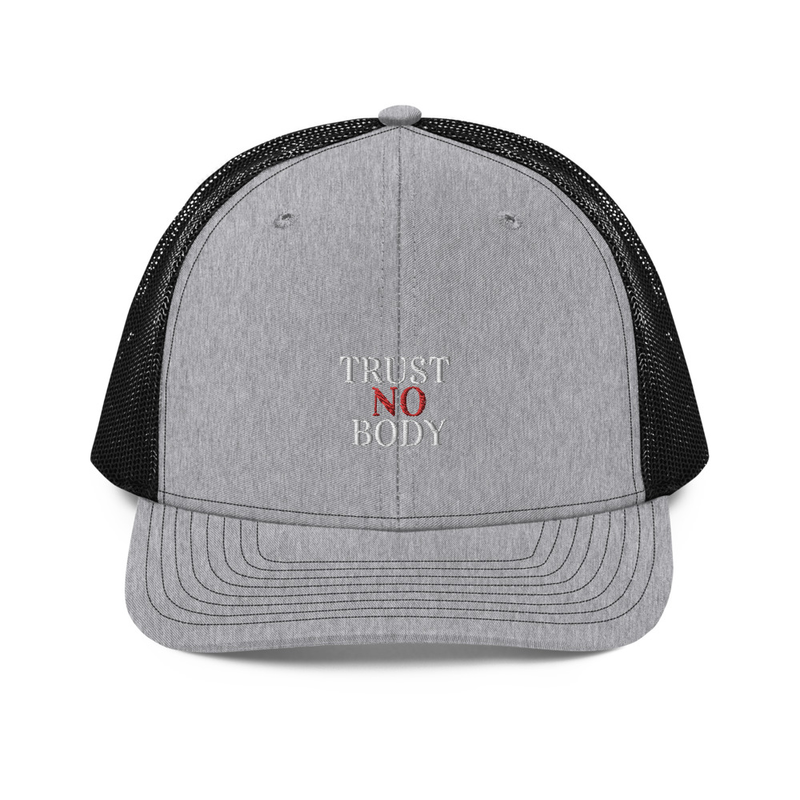 Trust No Body Trucker Cap