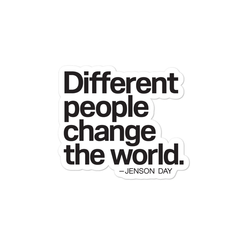 """Different People Change The World"" Kiss Cut Sticker"