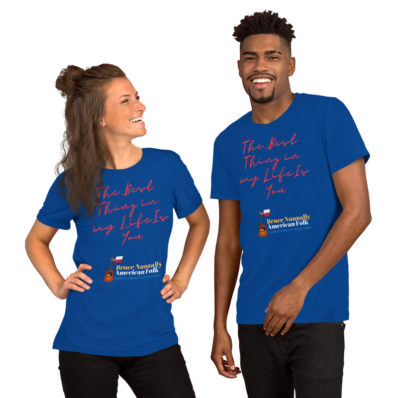 """""""The Best Thing In My Life Is You"""" NB Short-Sleeve Unisex T-Shirt"""