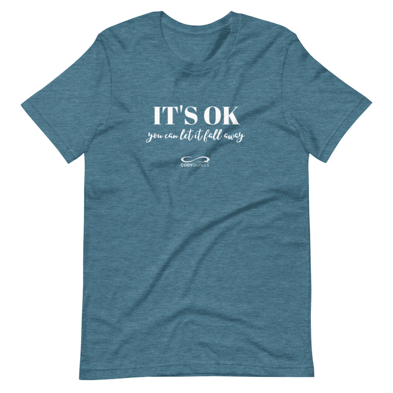 It's OK, You Can Let It Fall Away Unisex T-Shirt