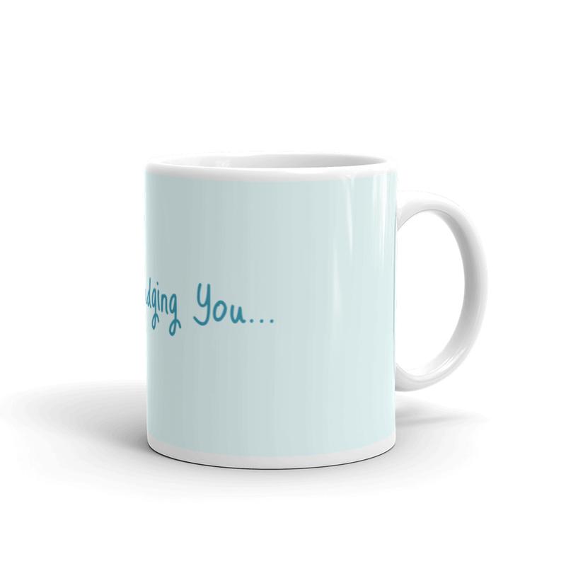 'Silently Judging You' mug