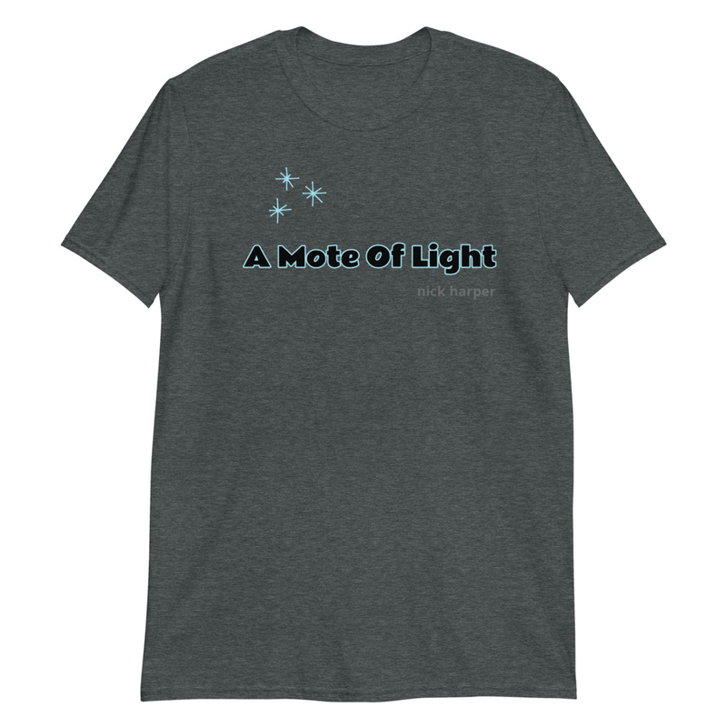 A Mote Of Light Unisex T-Shirt