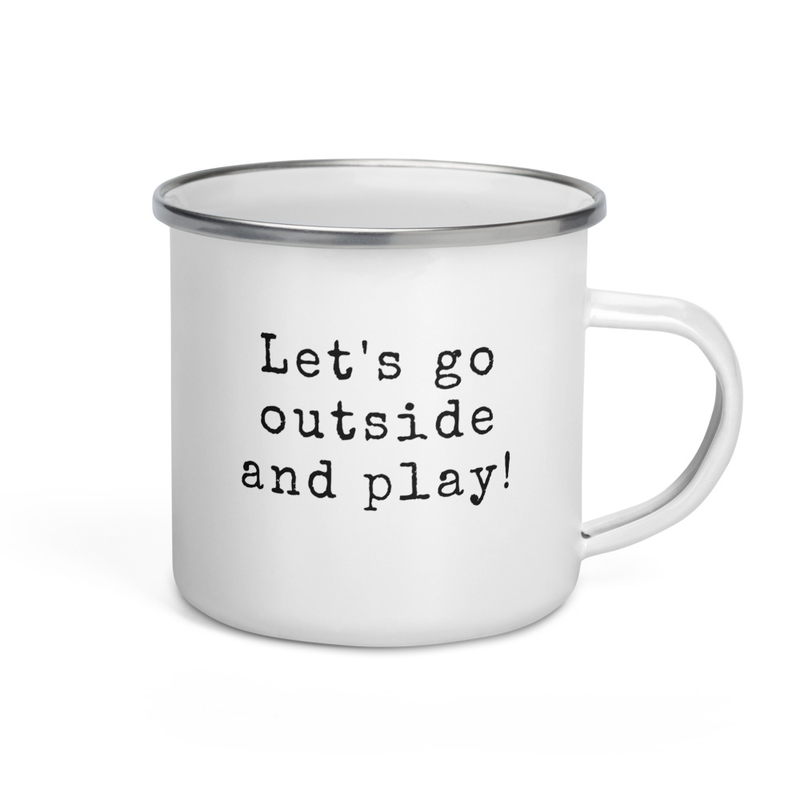 Let's Go Outside and Play- Camping Mug