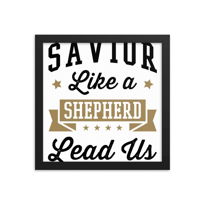 Savior Like a Shepherd Lead Us Framed poster