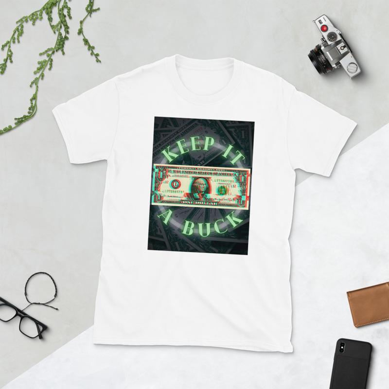 Keep It A Buck (Unisex T-Shirt)
