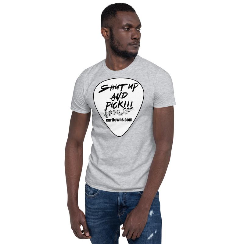 Shut Up And Pick! - Short-Sleeve Unisex T-Shirt