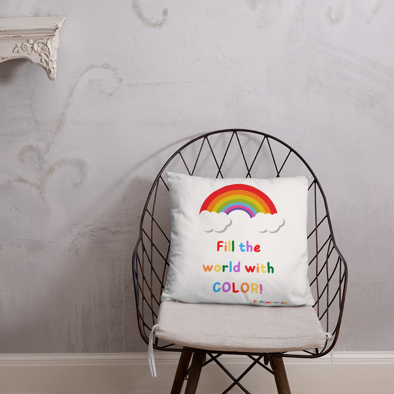 Fill the world with color- Throw Pillow