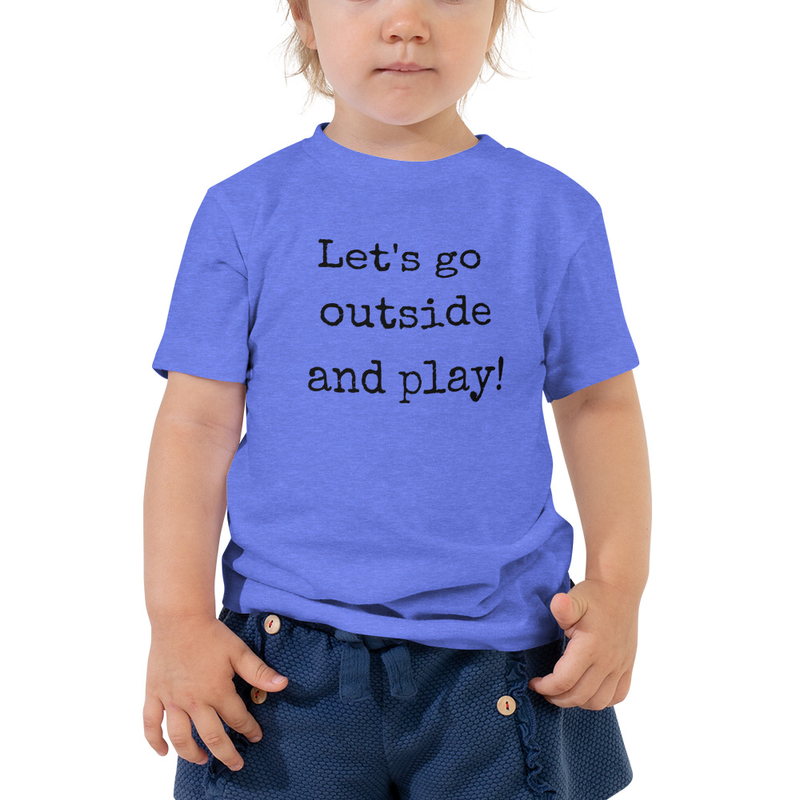 Let's Go Outside and Play: Toddler Tee