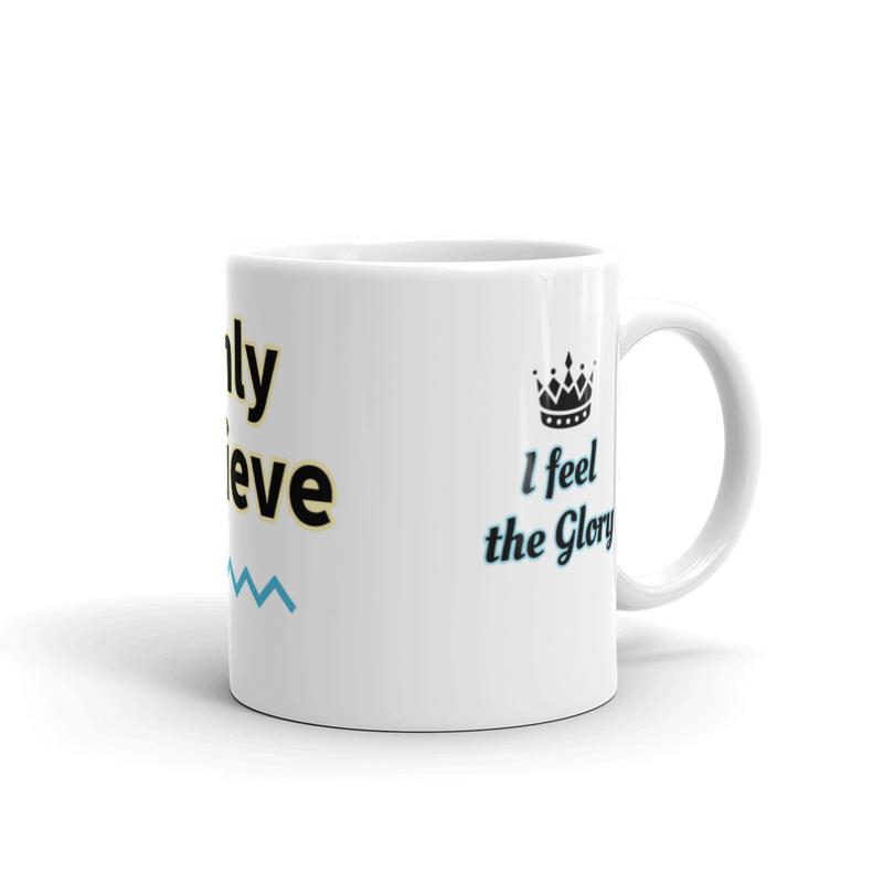 Only Believe Mug