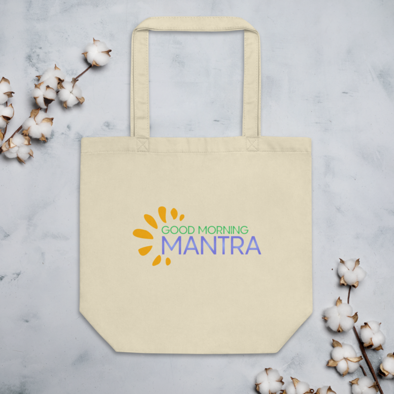 """Good Morning Mantra"" - Eco Tote Bag"