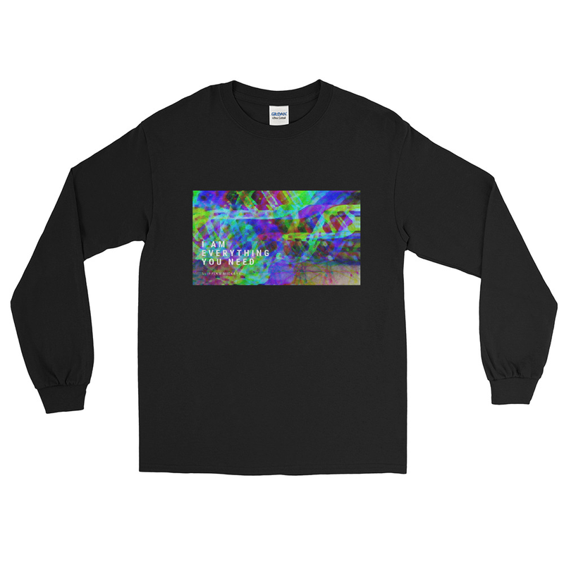 'I Am Everything You Need' Classic Fit Long Sleeve Shirt