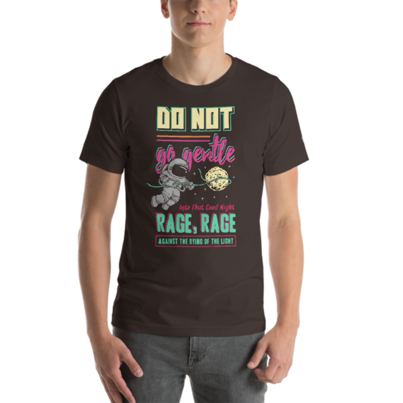 Do Not Go Gentle Unisex T-Shirt mockup