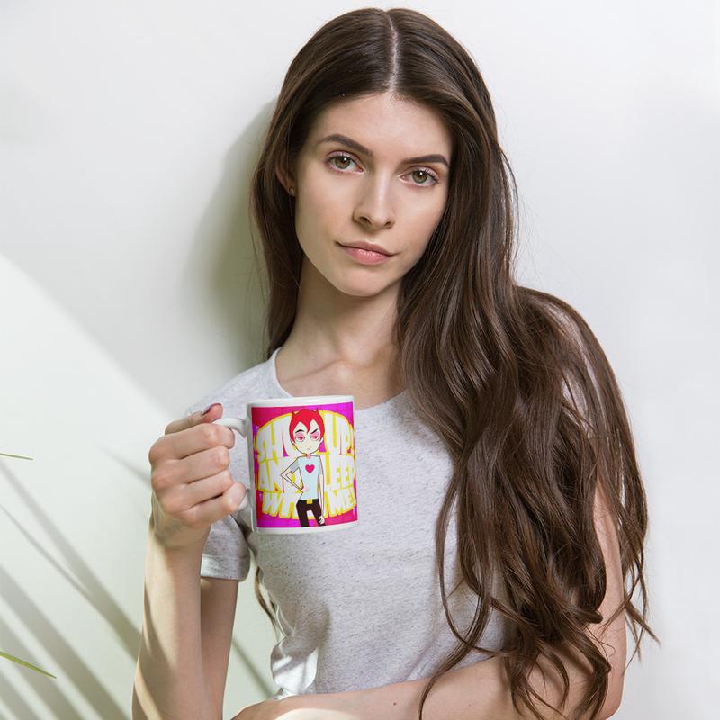 Shut up ...Mug