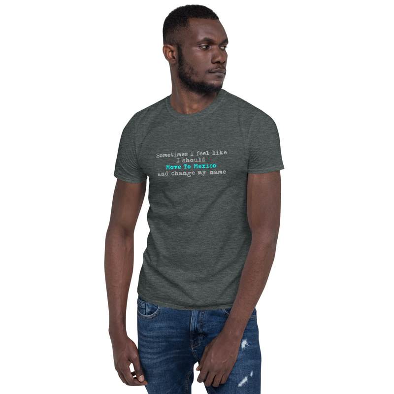 Move To Mexico Short-Sleeve Unisex T-Shirt