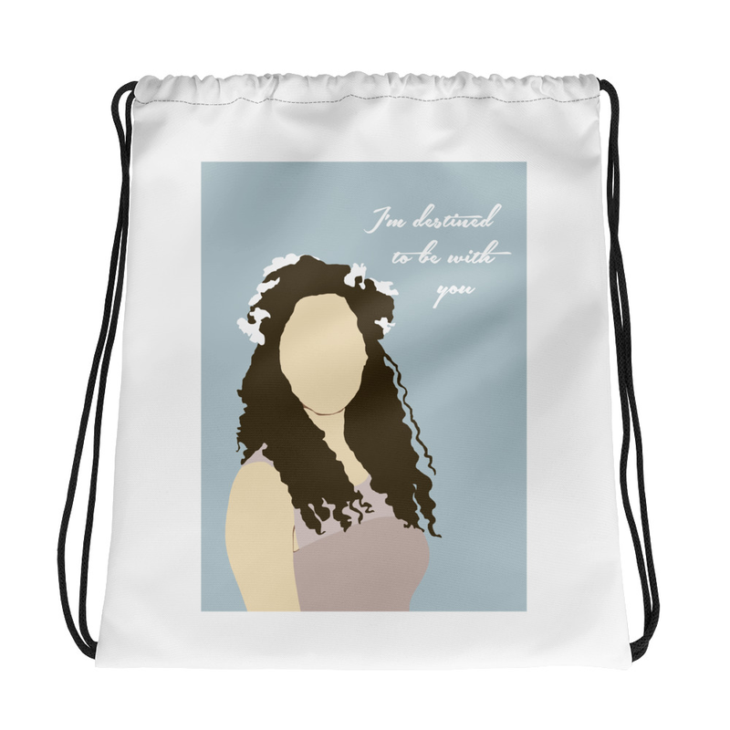 """I'm destined to be with you"" Drawstring bag"