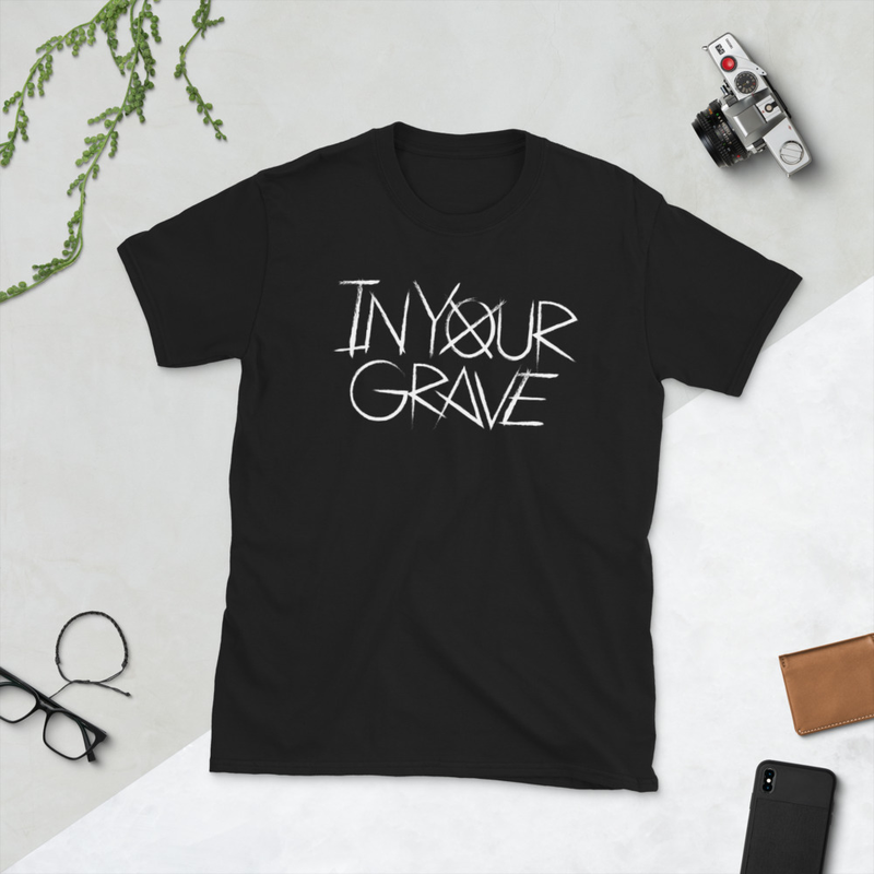 Short-Sleeve Unisex In Your Grave T-Shirt