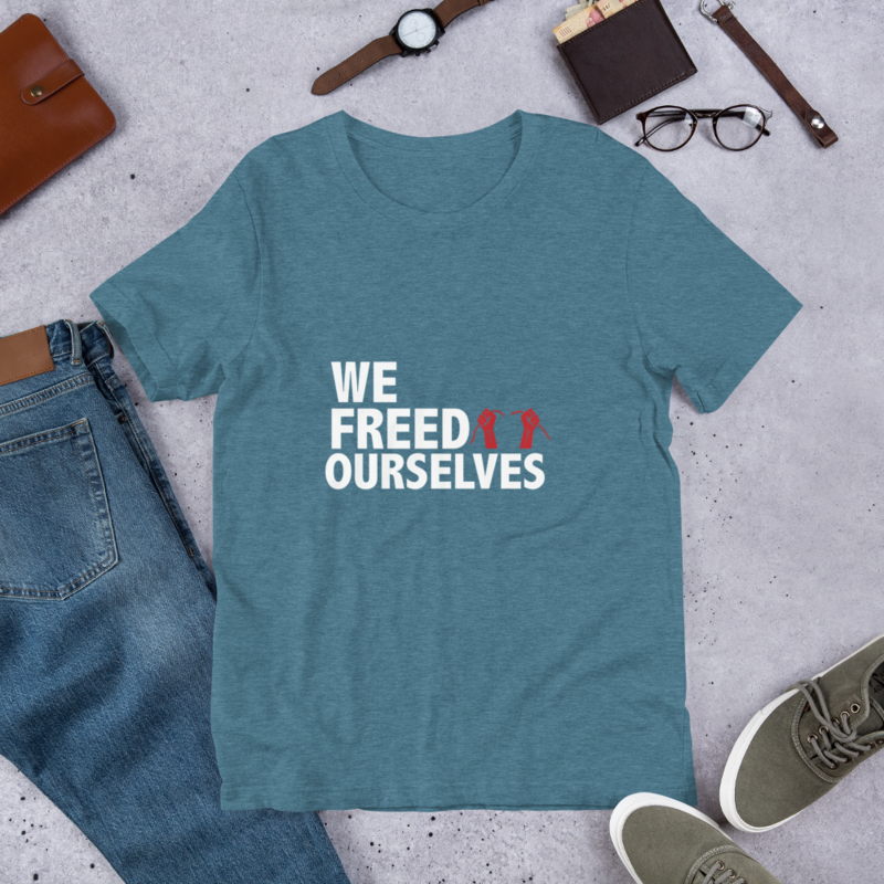 We Freed Ourselves Short-Sleeve Unisex White Letters