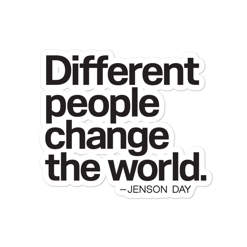 """""""Different People Change The World"""" Kiss Cut Sticker"""