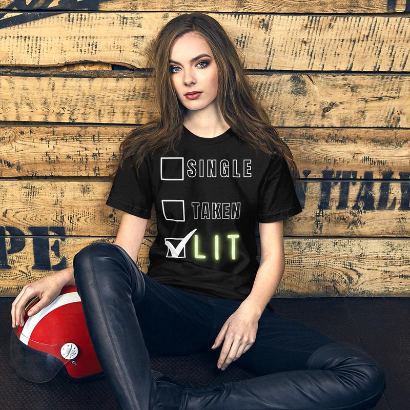 Single, Taken, Lit (Unisex T-Shirt)