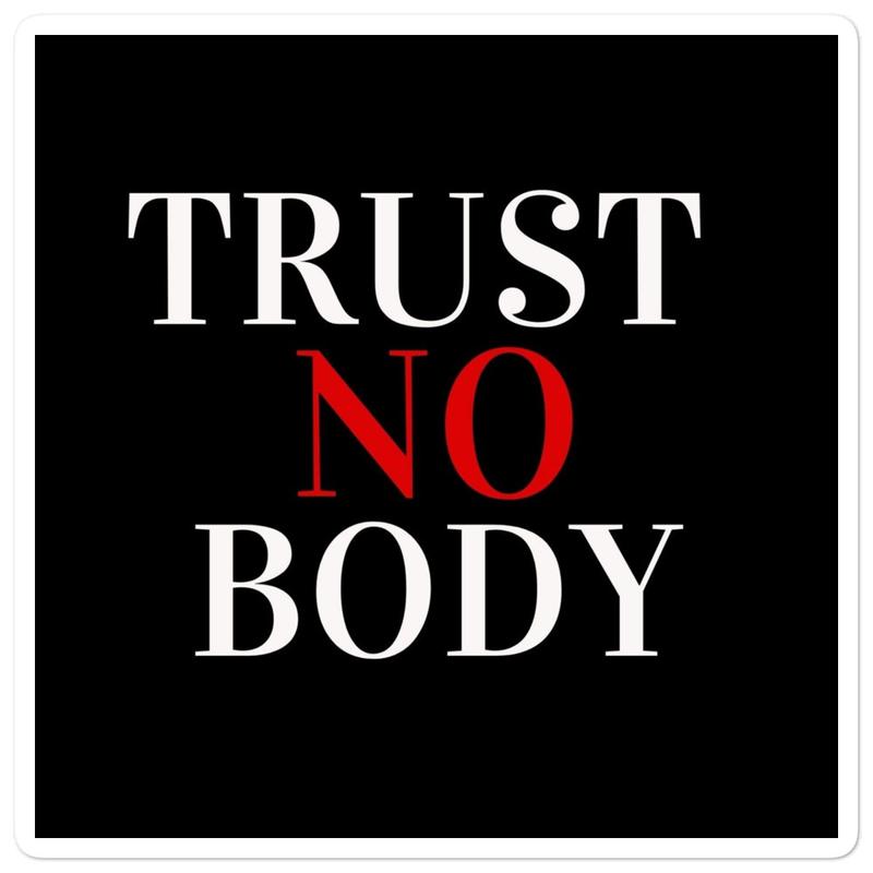 Bubble-free stickers Trust No Body