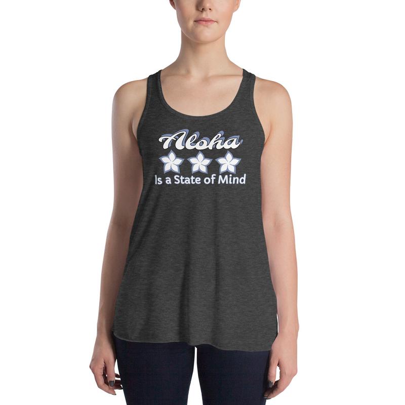 Women Tank Flowy-Aloha is a State of Mind