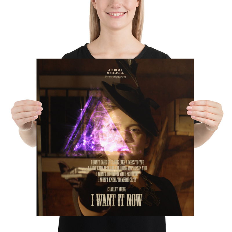 I Want It Now Lyric Poster