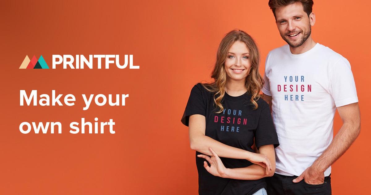 Make Your Own Shirt With Custom Design Printful Printful
