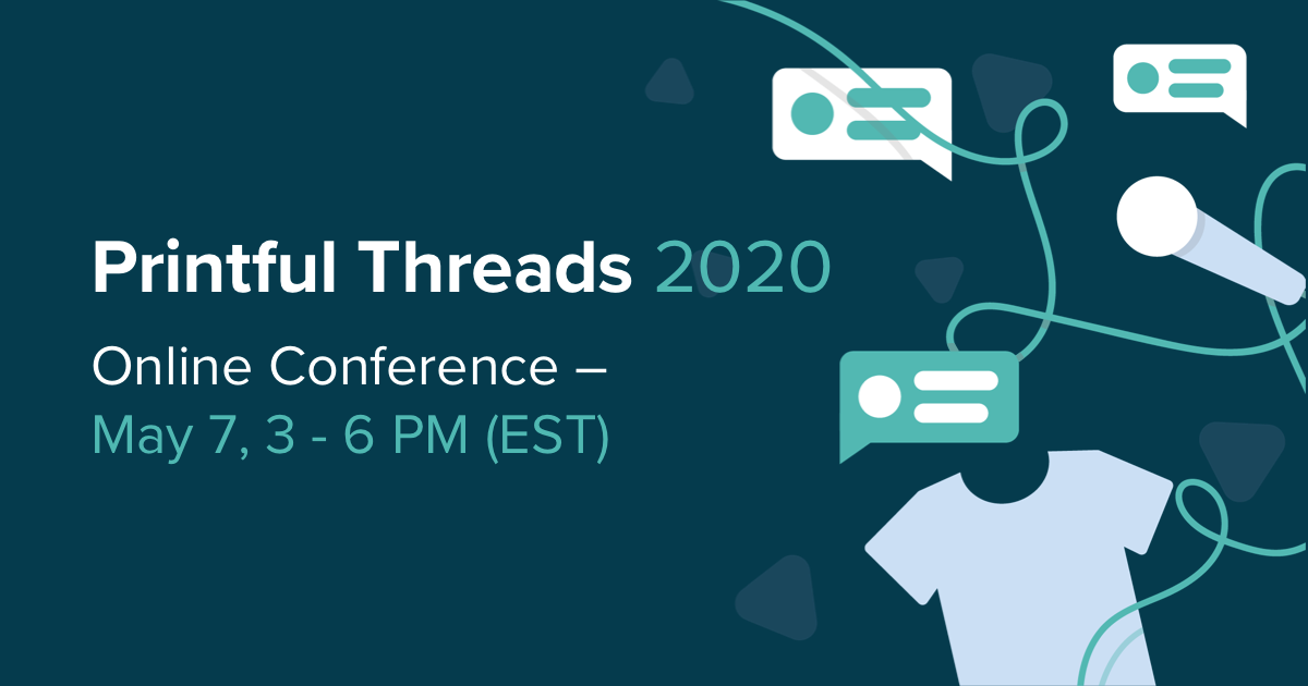Printful Threads online conference announces speakers